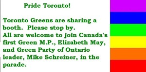 Toronto Greens at Pride 2011: Please stop by our booth, and please join Elizabeth and Mike in the parade.