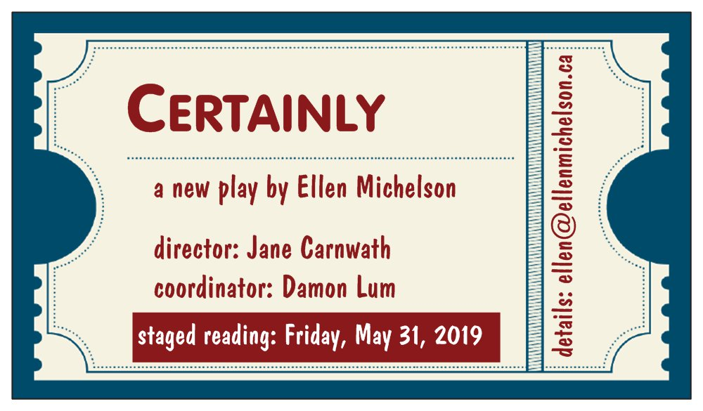 Certainly, a new play by Ellen Michelson - Jane Carnwath, director; Damon Lum, coordinator